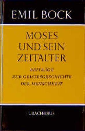 Beiträge zur Geistesgeschichte der Menschheit / Moses und sein Zeitalter von Bock,  Emil
