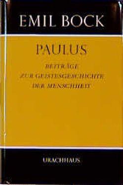 Beiträge zur Geistesgeschichte der Menschheit / Paulus von Bock,  Emil