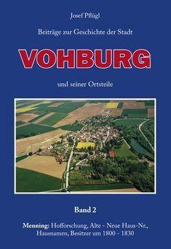 Beiträge zur Geschichte der Stadt Vohburg und seiner Ortsteile von Pflügl,  Joseph