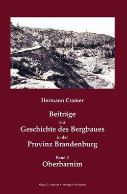 Beiträge zur Geschichte des Bergbaues in der Provinz Brandenburg. von Cramer,  Hermann