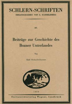 Beiträge zur Geschichte des Bozner Unterlandes von Schadelbauer,  Karl