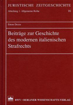 Beiträge zur Geschichte des modernen italienischen Strafrechts von Dezza,  Ettore, Vormbaum,  Thomas