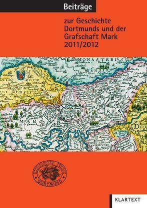 Beiträge zur Geschichte Dortmunds und der Grafschaft Mark 2011/2012