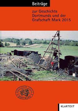 Beiträge zur Geschichte Dortmunds und der Grafschaft Mark 2015