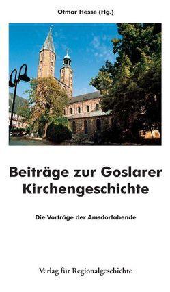 Beiträge zur Goslarer Kirchengeschichte von Hesse,  Otmar