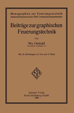 Beiträge zur graphischen Feuerungstechnik von Ostwald,  Walter