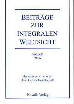 Beiträge zur integralen Weltsicht Vol. XX 2006 von Bergold,  Stephanie, Hämmerli,  Rudolf