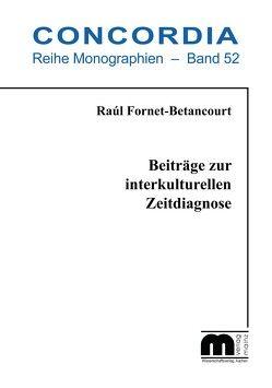 Beiträge zur interkulturellen Zeitdiagnose von Fornet-Betancourt,  Raúl