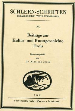 Beiträge zur Kultur- und Kunstgeschichte Tirols von Grass,  Nikolaus