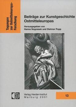 Beiträge zur Kunstgeschichte Ostmitteleuropas von Nogossek,  Hanna, Popp,  Dietmar