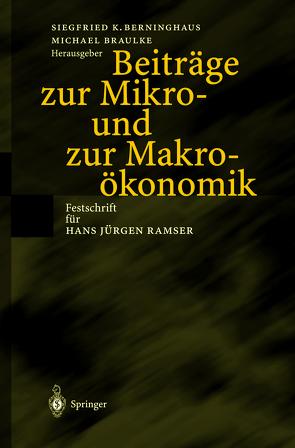 Beiträge zur Mikro- und zur Makroökonomik von Berninghaus,  Siegfried K., Braulke,  Michael