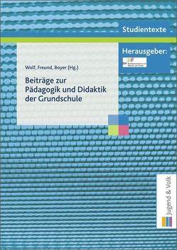 Beiträge zur Pädagogik und Didaktik der Grundschule von Boyer,  Ludwig, Freund,  Josef, Wolf,  Willi