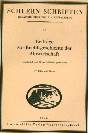 Beiträge zur Rechtsgeschichte der Alpwirtschaft von Grass,  Nikolaus