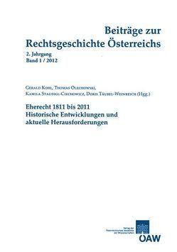 Beiträge zur Rechtsgeschichte Österreichs, 2. Jahrgang, Band 1 / 2012 von Kohl,  Gerald, Olechowski,  Thomas, Staudigl-Ciechowicz,  Kamila, Täubel-Weinreich,  Doris