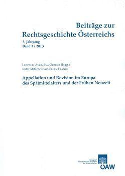 Beiträge zur Rechtsgeschichte Österreichs 3. Jahrgang Band 1/2013 von Auer,  Leopold, Franke,  Ellen, Olechowski,  Thomas, Ortlieb,  Eva
