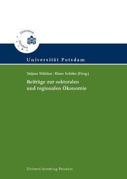 Beiträge zur sektoralen und regionalen Ökonomie von Nikitina,  Tatjana, Schöler,  Klaus