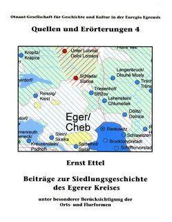 Beiträge zur Siedlungsgeschichte des Egerer Kreises von Ettel,  Ernst, Neubauer,  Michael