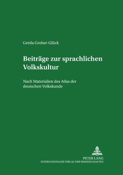 Beiträge zur sprachlichen Volkskultur von Grober-Glück,  Gerda