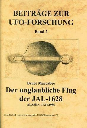 Beiträge zur UFO-Forschung / Der unglaubliche Flug der JAL-1628 von MacCabee,  Bruce, Peiniger,  Hans W, Schenk,  Rainer