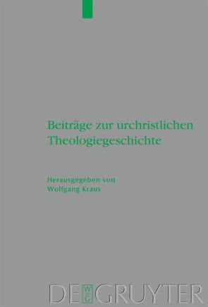 Beiträge zur urchristlichen Theologiegeschichte von Kraus,  Wolfgang