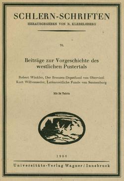 Beiträge zur Vorgeschichte des westlichen Pustertals von Willvonseder,  Kurt, Winkler,  Robert