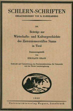 Beiträge zur Wirtschafts- und Kulturgeschichte des Zisterzienserstiftes Stams in Tirol von Grass,  Nikolaus