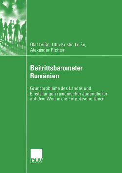 Beitrittsbarometer Rumänien von Leiße,  Olaf, Leiße,  Utta-Kristin, Richter,  Alexander