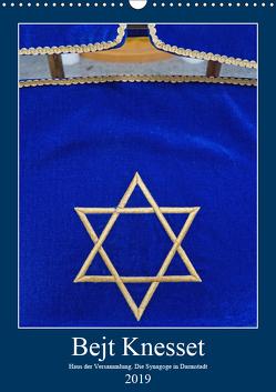 Bejt Knesset. Haus der Versammlung. Die Synagoge in Darmstadt (Wandkalender 2019 DIN A3 hoch) von Vorndran,  Hans-Georg