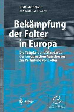 Bekämpfung der Folter in Europa von Evans,  Malcolm, Morgan,  Rod