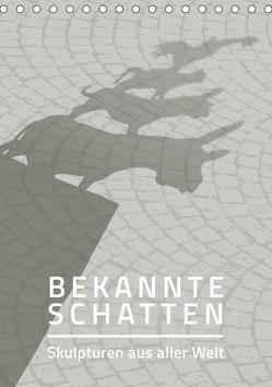 Bekannte Schatten – Skulpturen aus aller Welt (Tischkalender 2019 DIN A5 hoch) von Grafik Design,  SWOONY