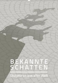 Bekannte Schatten – Skulpturen aus aller Welt (Wandkalender 2019 DIN A2 hoch) von Grafik Design,  SWOONY