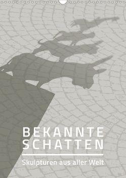 Bekannte Schatten – Skulpturen aus aller Welt (Wandkalender 2019 DIN A3 hoch) von Grafik Design,  SWOONY