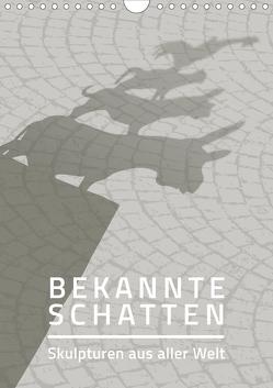 Bekannte Schatten – Skulpturen aus aller Welt (Wandkalender 2019 DIN A4 hoch) von Grafik Design,  SWOONY
