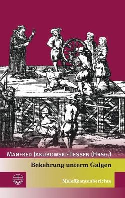 Bekehrung unterm Galgen von Jakubowski-Tiessen,  Manfred