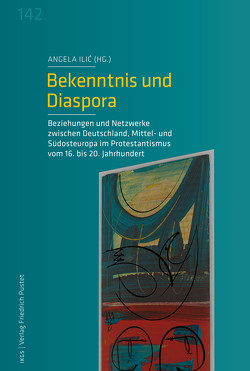 Bekenntnis und Diaspora von Ilic,  Angela