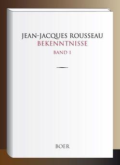 Bekenntnisse Band 1 von Hardt,  Ernst, Hédouin,  Edmond, Rousseau,  Jean-Jacques