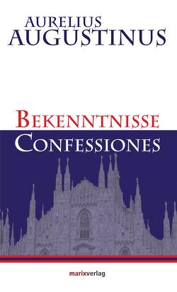 Bekenntnisse-Confessiones von Augustinus,  Aurelius, Kern,  Bruno, Lachmann,  Otto F.
