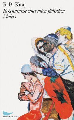 Bekenntnisse eines alten jüdischen Malers von Gillen,  Eckhart, Kitaj,  R.B., Meyer,  Hannes