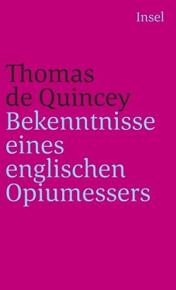 Bekenntnisse eines englischen Opiumessers von Quincey,  Thomas de, Schmiele,  Walter