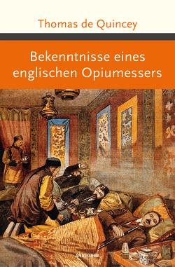 Bekenntnisse eines englischen Opiumessers von de Quincey,  Thomas