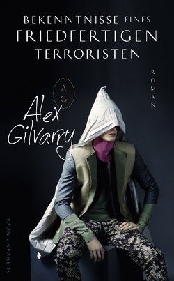Bekenntnisse eines friedfertigen Terroristen von Gilvarry,  Alex