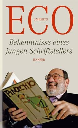 Bekenntnisse eines jungen Schriftstellers von Eco,  Umberto, Kroeber,  Burkhart