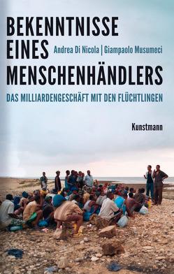 Bekenntnisse eines Menschenhändlers von Ammann,  Christine, Di Nicola,  Andrea, Musumeci,  Giampaolo
