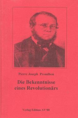 Bekenntnisse eines Revolutionärs von Hillmann,  Günther, Hohmann,  Andreas W, Proudhon,  Pierre J