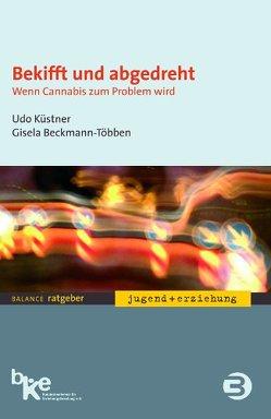 Bekifft und abgedreht, E-Book (PDF) von Beckmann-Többen,  Gisela, Küstner,  Udo