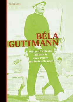 Béla Guttmann von Claussen,  Detlev