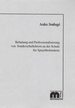Belastung und Professionalisierung von Sonderschullehrern an der Schule für Sprachbehinderte von Sodogé,  Anke