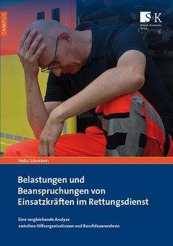 Belastungen und Beanspruchungen von Einsatzkräften im Rettungsdienst von Schumann,  Heiko