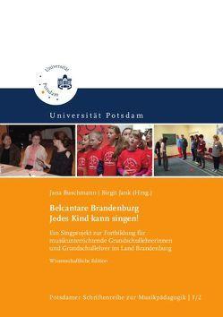 Belcantare Brandenburg. Jedes Kind kann singen! von Böhme,  Juliane, Buschmann,  Jana, ifV im Wissenschaftspark, Jank,  Birgit, Kähler,  Claudia, Prengel,  Annedore