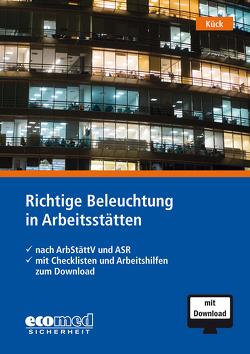 Richtige Beleuchtung in Arbeitsstätten von Kück,  Holger